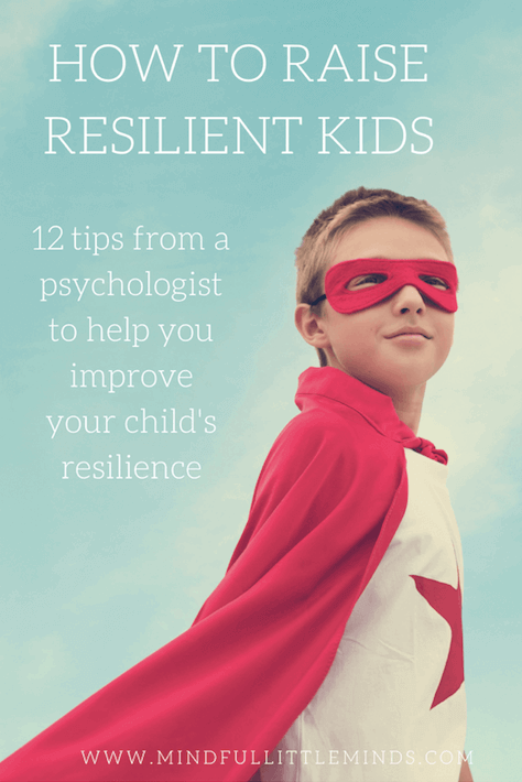 How to raise resilient kids | Mindful Little Minds