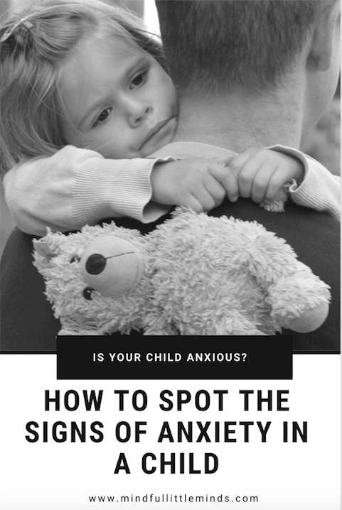 How to spot the signs of an anxious child | Mindful Little Minds
