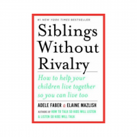 Siblings Without Rivalry | Mindful Little Minds
