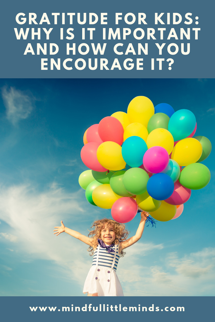 Gratitude for Kids: Why is it important and how do you encourage it?
