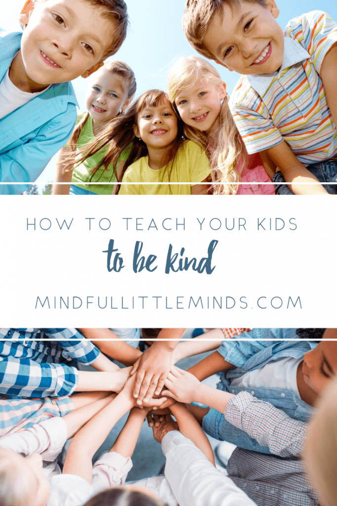 How to teach your kids to be kind | Mindful Little Minds