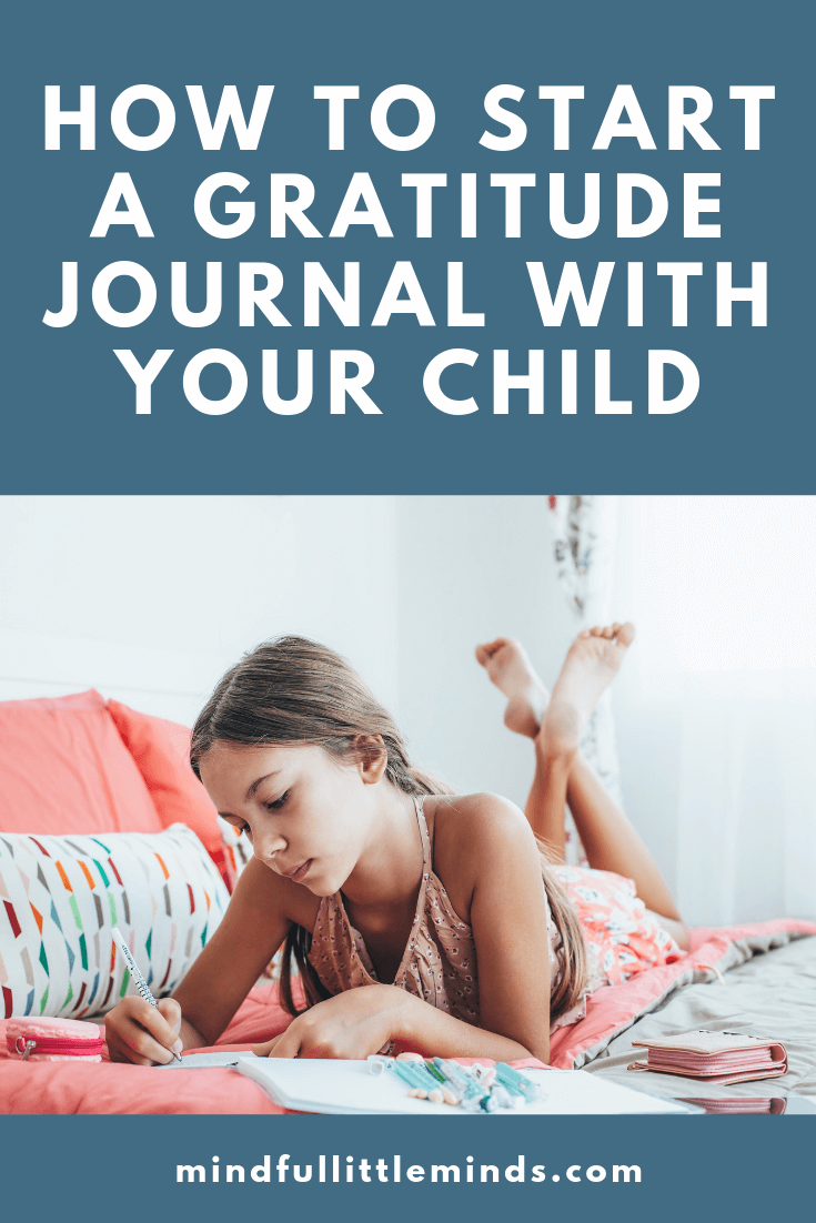 How to Start a Gratitude Journal with Your Child | Mindful Little minds