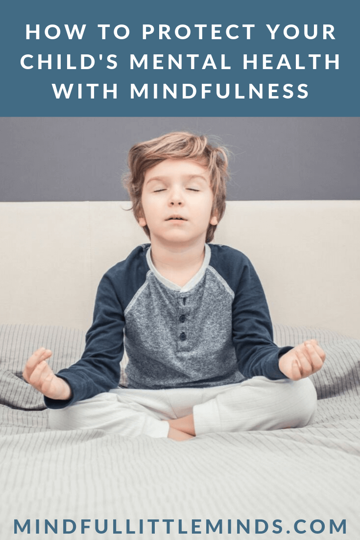 How to Protect your child's mental health with mindfulness | Mindful Little Minds